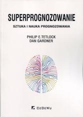 Superprognozowanie Sztuka i nauka prognozowania - Tetlock Philip E., Gardner Dan | mała okładka