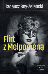 Flirt z Melpomeną - Żeleński Boy Tadeusz   mała okładka