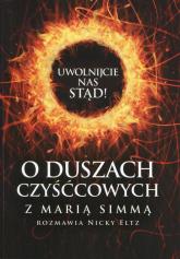 Uwolnijcie nas stąd O duszach czyśćcowych z Marią Simmą rozmawia Nicky Eltz - Simma Maria, Eltz Nicky | mała okładka