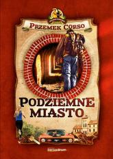 Podziemne miasto - Przemek Corso | mała okładka