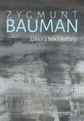 Szkice z teorii kultury - Zygmunt Bauman | mała okładka