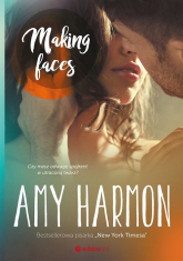 Making Faces - Amy Harmon | mała okładka