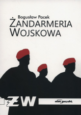 Żandarmeria wojskowa - Bogusław Pacek | mała okładka