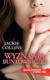 Wyznania buntowniczki - Jackie Collins | mała okładka