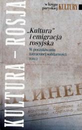 Kultura i emigracja rosyjska Tom 2 W poszukiwaniu zatraconej solidarności -    mała okładka