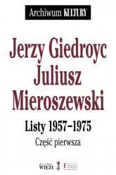 Jerzy Giedroyc Juliusz Mieroszewski Listy 1957-1975 Tom 1-3 Pakiet - Giedroyc Jerzy, Mieroszewski Juliusz | mała okładka
