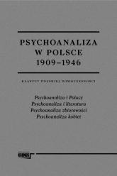 Psychoanaliza w Polsce 1909-1946 Tom 1-2 Klasycy polskiej nowoczesności. Pakiet -  | mała okładka
