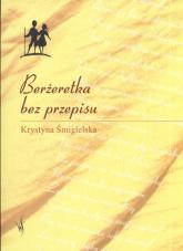 Berżeretka bez przepisu - Krystyna Śmiegielska | mała okładka
