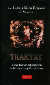 Traktat o prawdziwym nabożeństwie do Najświętszej Maryi Panny - Montfort de Grignion Ludwik Maria   mała okładka