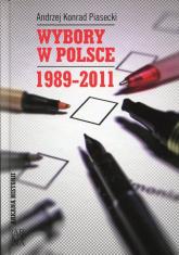 Wybory w Polsce 1989-2011 - Piasecki Andrzej Konrad | mała okładka