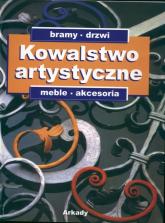 Kowalstwo artystyczne Tom 2 Bramy, drzwi, meble, akcesoria -  | mała okładka