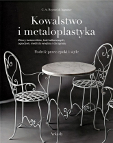 Kowalstwo i metaloplastyka Podróż przez epoki i style - Lagnasco Reyneri C.A. | mała okładka