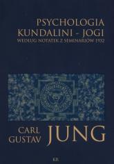 Psychologia kundalini - jogi Według notatek z seminariów 1932 - Jung Carl Gustav   mała okładka