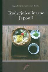 Tradycje kulinarne Japonii - Magdalena Tomaszewska-Bolałek | mała okładka