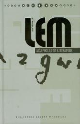 Mój pogląd na literaturę Rozprawy i szkice Dzieła Tom XXI - Stanisław Lem | mała okładka