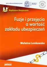 Fuzje i przejęcia a wartość zakładu ubezpieczeń - Malwina Lemkowska | mała okładka