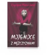 Moje noce z mężczyznami - Krystyna Mazurówna | mała okładka