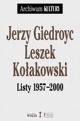 Listy 1957-2000 - Giedroyc Jerzy, Kołakowski Leszek | mała okładka