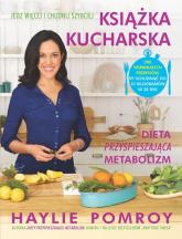Książka kucharska Dieta przyspieszająca metabolizm - Haylie Pomroy | mała okładka