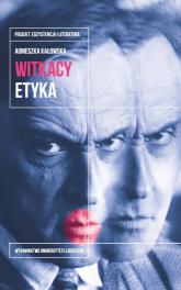 Witkacy Etyka - Agnieszka Kałowska | mała okładka