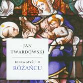 Kilka myśli o różańcu - Jan Twardowski | mała okładka