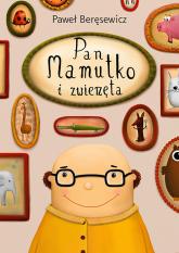 Pan Mamutko i zwierzęta - Paweł Beręsewicz | mała okładka
