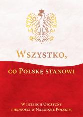 Wszystko co Polskę stanowi - Korpyś Ireneusz  Kępa Józefina | mała okładka