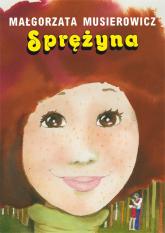 Sprężyna - Małgorzata Musierowicz | mała okładka