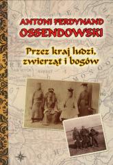 Przez kraj ludzi zwierząt i bogów - Ossendowski Antoni Ferdynand | mała okładka