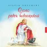 Ojciec pełen miłosierdzia - Silvia Vecchini | mała okładka