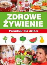Zdrowe Żywienie Poradnik dla dzieci - Paulina Bronikowska | mała okładka