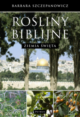 Rośliny biblijne Ziemia święta - Barbara Szczepanowicz | mała okładka