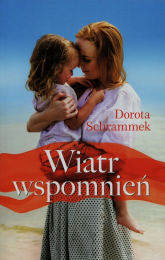 Wiatr wspomnień - Dorota Schrammek | mała okładka