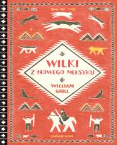 Wilki z Nowego Meksyku - William Grill | mała okładka