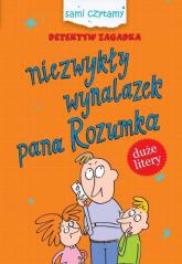 Detektyw Zagadka Niezwykły wynalazek pana Rozumka Sami czytamy - Iwona Czarkowska | mała okładka