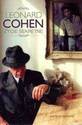 Leonard Cohen Życie sekretne - Anthony Reynolds | mała okładka