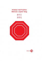 Księżyc nad Fuzhou Wiersze z epoki Tang -  | mała okładka