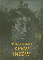 Krew Inków - Mariusz Wollny   mała okładka