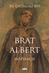 Brat Albert Inspiracje - Grzegorz Ryś | mała okładka