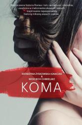 Koma - Zyskowska-Ignaciak Katarzyna, Chmielarz Wojciech | mała okładka