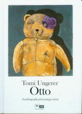 Otto Autobiografia pluszowego misia - Tomi Ungerer | mała okładka