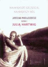 Największe szczęście, największy ból - Jarosław Mikołajewski | mała okładka