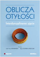 Oblicza otyłości Interdyscyplinarne ujęcie - Wiśniewska Lidia Anna,Celińska-Miszczuk Agata   mała okładka