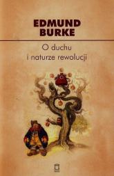 O duchu i naturze rewolucji - Edmund Burke | mała okładka