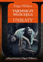 Tajemniczy włóczęga Unikaty - Edgar Wallace   mała okładka