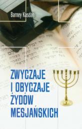 Zwyczaje i obyczaje Żydów Mesjańskich - Barney Kasdan | mała okładka