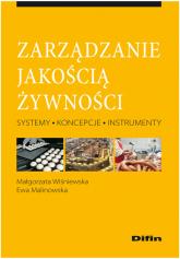 Zarządzanie jakością żywności Systemy, koncepcje, instrumenty - Wiśniewska Małgorzata, Malinowska Ewa   mała okładka