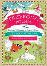 Przyroda polska do kolorowania Z kredkami dookoła Polski - Krzysztof Wiśniewski   mała okładka