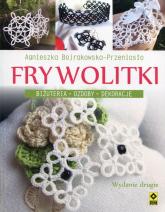 Frywolitki Biżuteria ozdoby dekoracje - Agnieszka Bojrakowska-Przeniosło | mała okładka