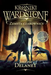 Kroniki Wardstone Zemsta czarownicy - Joseph Delaney | mała okładka
